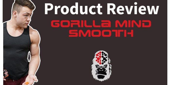 Gorilla Mind Smooth Review